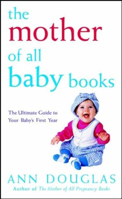 Books About Parenting - The Mother of All Baby Books: The Ultimate Guide to Your Baby's First Year (U.S.