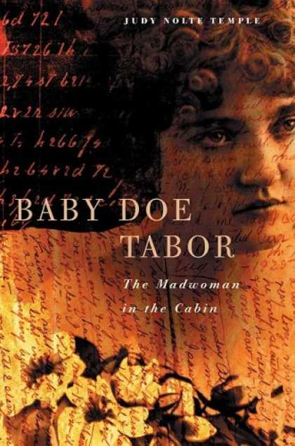 Books About Parenting - Baby Doe Tabor: The Madwoman in the Cabin