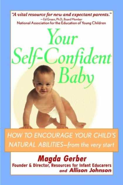 Books About Parenting - Your Self-Confident Baby: How to Encourage Your Child's Natural Abilities from t