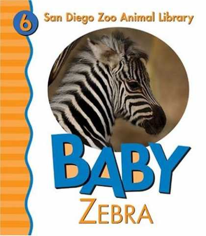 Books About Parenting - Baby Zebra (San Diego Zoo Animal Library, 6)