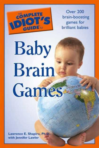 Books About Parenting - The Complete Idiot's Guide to Baby Brain Games