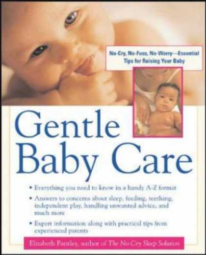 Books About Parenting - Gentle Baby Care : No-cry, No-fuss, No-worry--Essential Tips for Raising Your Ba