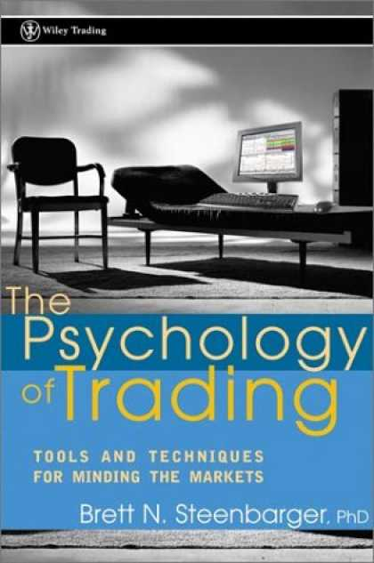 Books About Psychology - The Psychology of Trading: Tools and Techniques for Minding the Markets