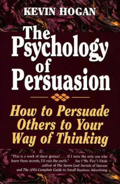 Books About Psychology - The Psychology of Persuasion: How to Persuade Others to Your Way of Thinking