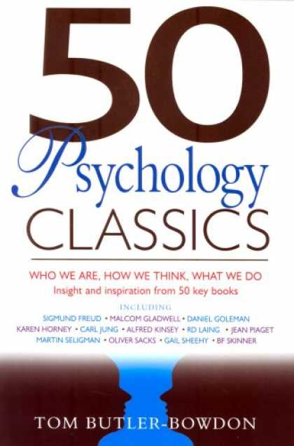 Books About Psychology - 50 Psychology Classics: Who We Are, How We Think, What We Do; Insight and Inspir