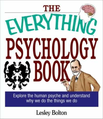 Books About Psychology - The Everything Psychology Book: Explore the Human Psyche and Understand Why We D