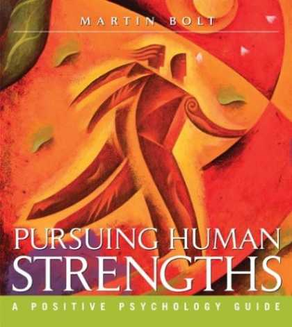 Books About Psychology - Pursuing Human Strengths: A Positive Psychology Guide