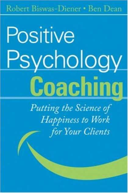 Books About Psychology - Positive Psychology Coaching: Putting the Science of Happiness to Work for Your