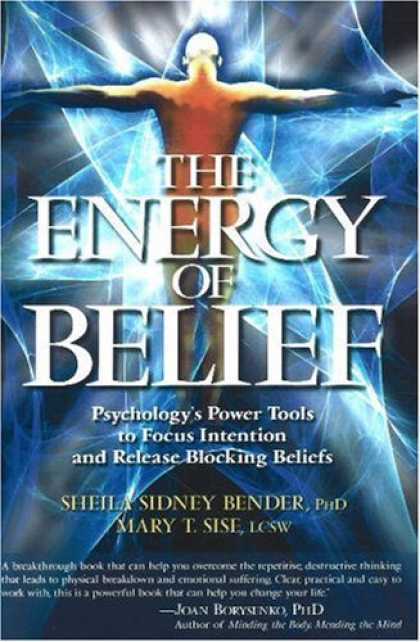Books About Psychology - The Energy of Belief: Psychology's Power Tools to Focus Intention and Release Bl