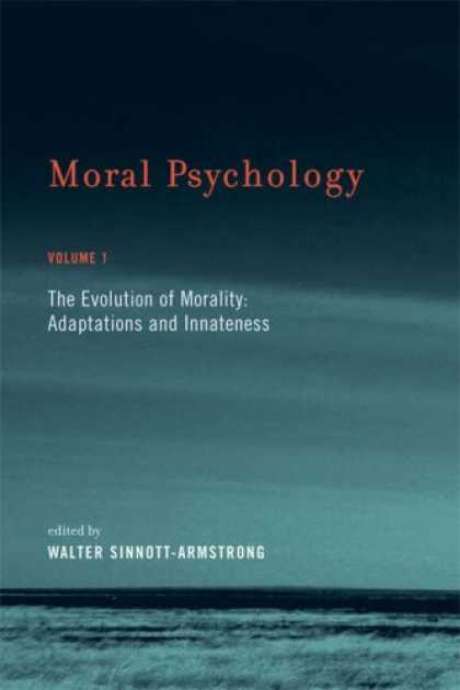Books About Psychology - Moral Psychology, Volume 1: The Evolution of Morality: Adaptations and Innatenes