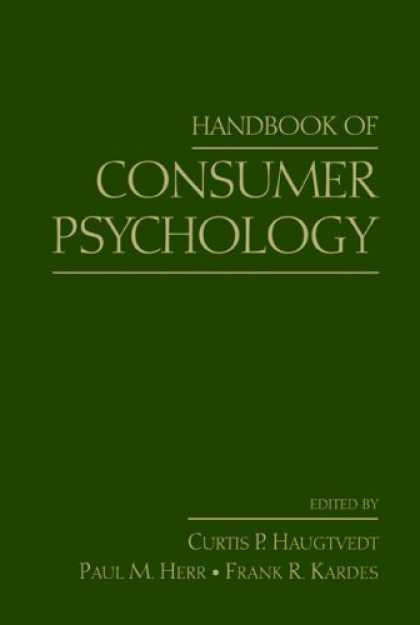Books About Psychology - Handbook of Consumer Psychology (Marketing and Consumer Psychology Series)