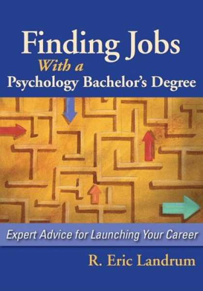 Books About Psychology - Finding Jobs With a Psychology Bachelor's Degree: Expert Advice for Launching Yo