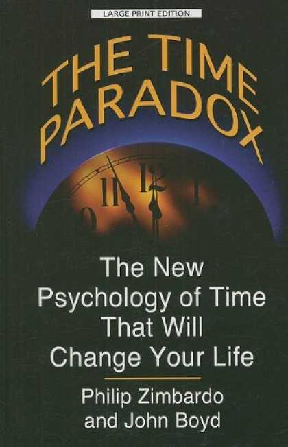 Books About Psychology - The Time Paradox: The New Psychology of Time That Will Change Your Life (Thorndi