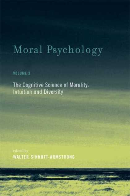 Books About Psychology - Moral Psychology, Volume 2: The Cognitive Science of Morality: Intuition and Div