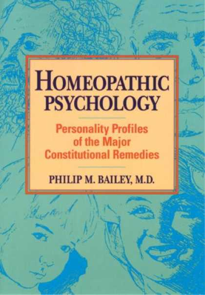Books About Psychology - Homeopathic Psychology: Personality Profiles of the Major Constitutional Remedie