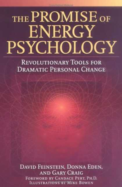 Books About Psychology - The Promise of Energy Psychology: Revolutionary Tools for Dramatic Personal Chan