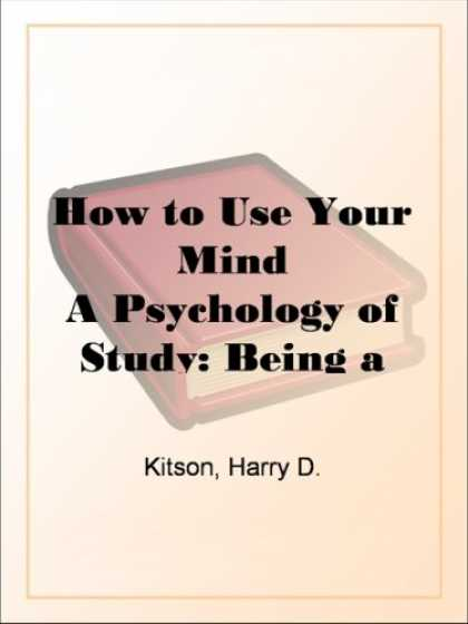 Books About Psychology - How to Use Your MindA Psychology of Study: Being a Manual for the Use of Student