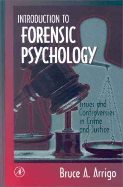 Books About Psychology - Introduction to Forensic Psychology: Issues and Controversies in Crime and Justi