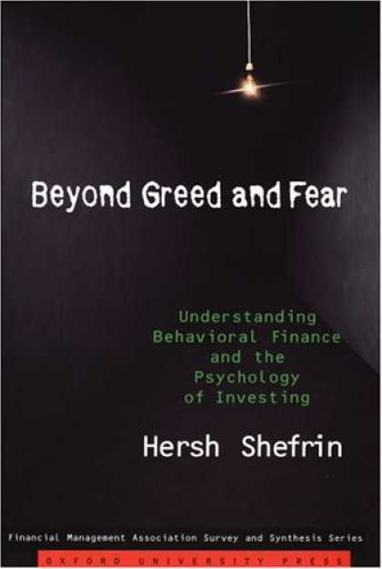 Books About Psychology - Beyond Greed and Fear: Understanding Behavioral Finance and the Psychology of In
