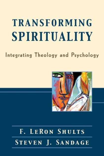 Books About Psychology - Transforming Spirituality: Integrating Theology and Psychology