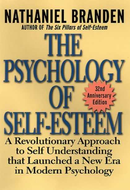 Books About Psychology - The Psychology of Self-Esteem: A Revolutionary Approach to Self-Understanding th