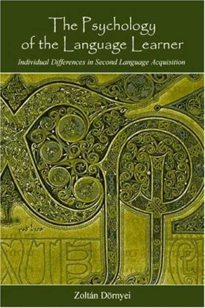 Books About Psychology - Psychology of the Language Learner: Individual Differeces in Second Language Ac