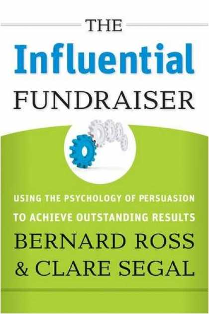 Books About Psychology - The Influential Fundraiser: Using the Psychology of Persuasion to Achieve Outsta