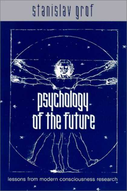 Books About Psychology - Psychology of the Future: Lessons from Modern Consciousness Research (Suny Serie