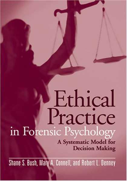 Books About Psychology - Ethical Practice in Forensic Psychology: A Systematic Model for Decision Making