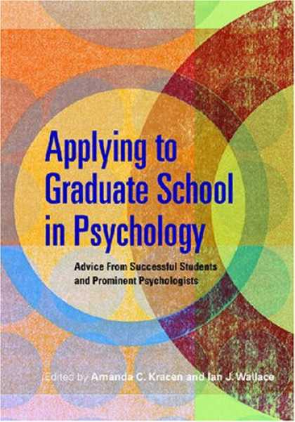 Books About Psychology - Applying to Graduate School in Psychology: Advice from Successful Students and P