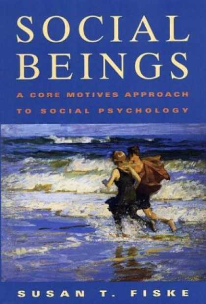 Books About Psychology - Social Beings: A Core Motives Approach to Social Psychology