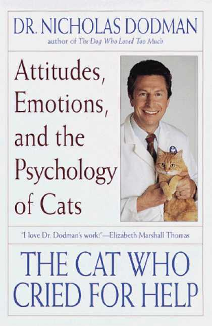 Books About Psychology - The Cat Who Cried for Help: Attitudes, Emotions, and the Psychology of Cats