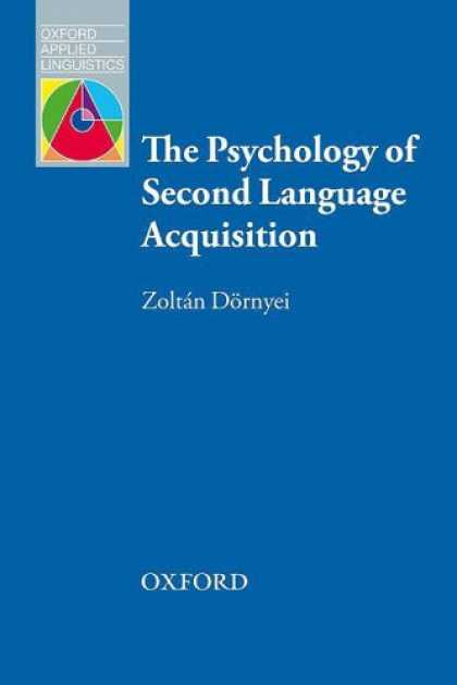Books About Psychology - The Psychology of Second Language Acquisition (Oxford Applied Linguistics)