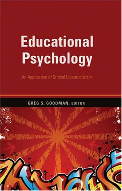 Books About Psychology - Educational Psychology: An Application of Critical Constructivism (Counterpoints