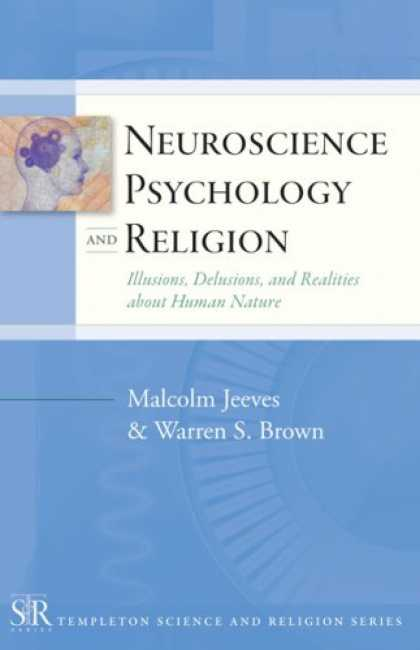 Books About Psychology - Neuroscience, Psychology, and Religion: Illusions, Delusions, and Realities abou