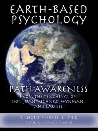Books About Psychology - Earth-Based Psychology: Path Awareness from the Teachings of Don Juan, Richard F