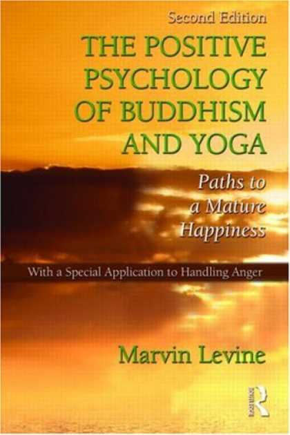 Books About Psychology - The Positive Psychology of Buddhism and Yoga: Paths to A Mature Happiness