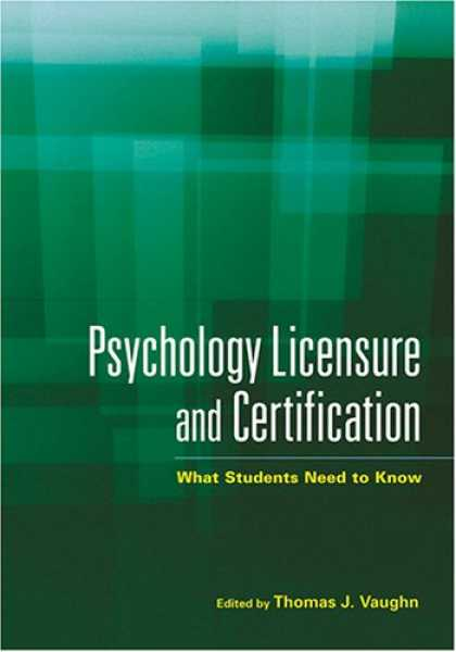 Books About Psychology - Psychology Licensure And Certification: What Students Need to Know