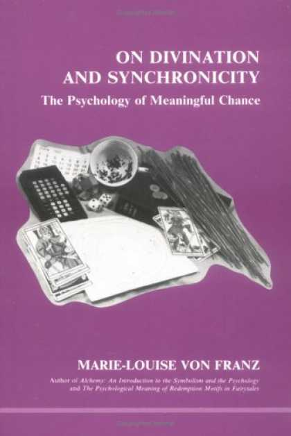 Books About Psychology - On Divination and Synchronicity: The Psychology of Meaningful Chance. Originally