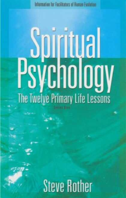 Books About Psychology - Spiritual Psychology: The Twelve Primary Life Lessons