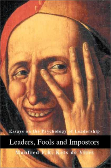 Books About Psychology - Leaders, Fools and Impostors: Essays on the Psychology of Leadership
