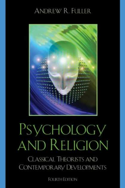 Books About Psychology - Psychology and Religion: Classical Theorists and Contemporary Developments
