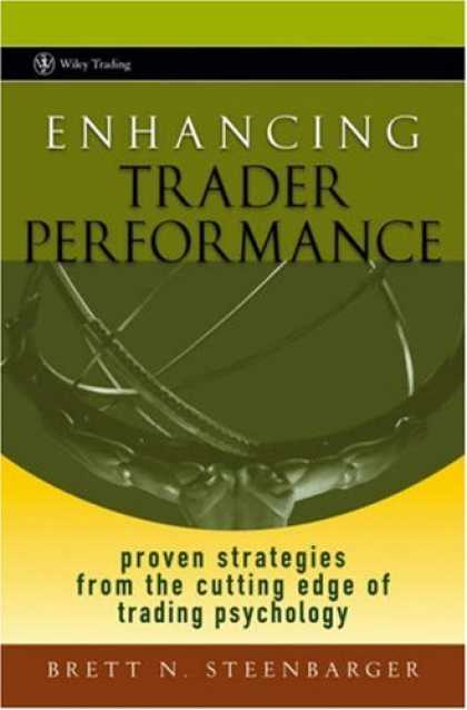 Books About Psychology - Enhancing Trader Performance: Proven Strategies From the Cutting Edge of Trading