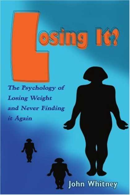 Books About Psychology - Losing It?: The Psychology of Losing Weight and Never Finding it Again