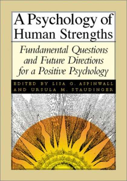 Books About Psychology - A Psychology of Human Strengths: Fundamental Questions and Future Directions for