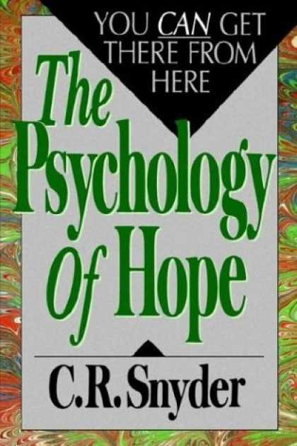 Books About Psychology - Psychology of Hope: You Can Get Here from There