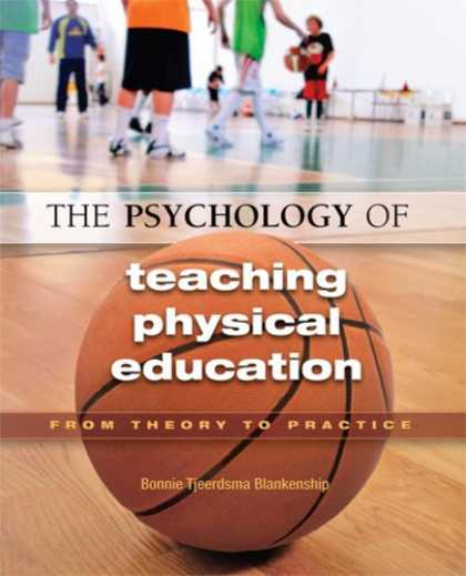 Books About Psychology - The Psychology of Teaching Physical Education: From Theory to Practice