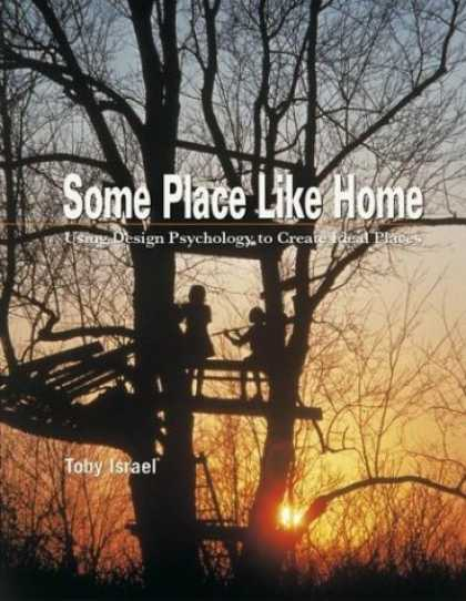 Books About Psychology - Some Place Like Home: Using Design Psychology to Create Ideal Places