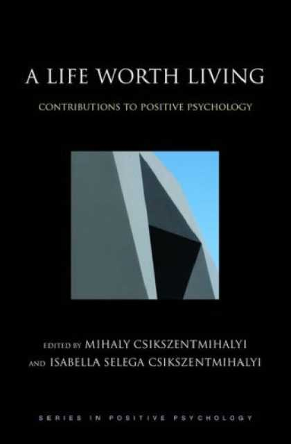 Books About Psychology - A Life Worth Living: Contributions to Positive Psychology (Series in Positive Ps