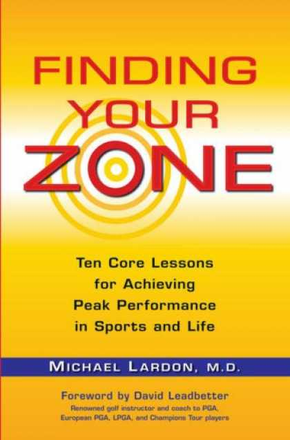 Books About Psychology - Finding Your Zone: Ten Core Lessons for Achieving Peak Performance in Sports and